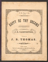 1859 Happy Be Thy Dreams J E Carpenter J R Thomas