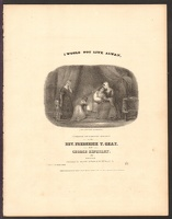 1860 I Would Not Live Alway ca1860 Rev Frederick T Gray George Kingsley Boston MA