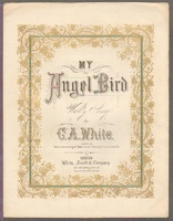 1876 My Angel Bird C A White Boston MA
